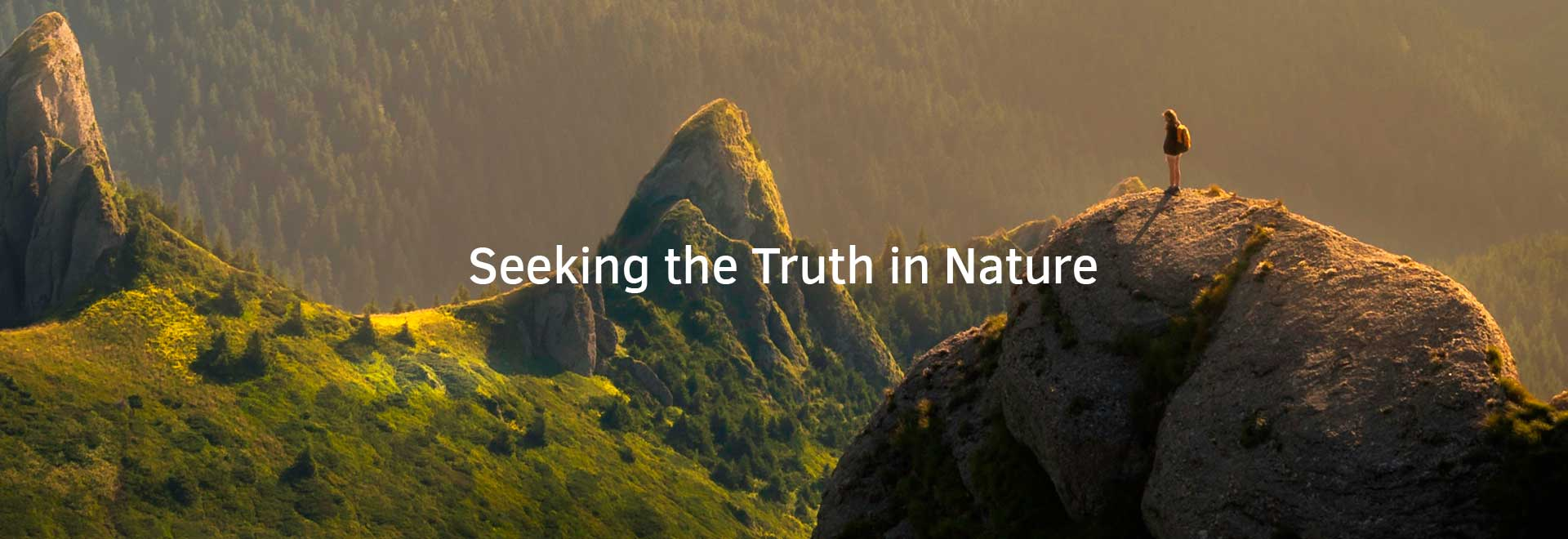 Seeking the Truth in Nature